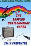 The Baffled Beatlemanica Caper